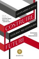 costruire-futuri-migrazioni-citta-immaginazioni-leonardo-caffo-azzurra-muzzonigro-copertina-673x1024